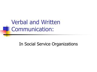 Verbal and Written Communication: