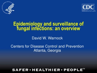 Epidemiology and surveillance of fungal infections: an overview