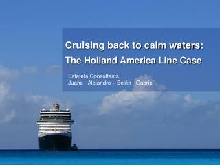 Cruising back to calm waters: The Holland America Line Case