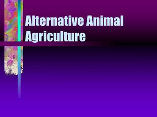 Alternative Animal Agriculture