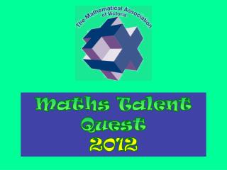 Maths Talent Quest  2012