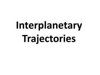 Interplanetary Trajectories