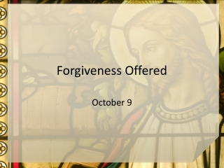 Forgiveness Offered