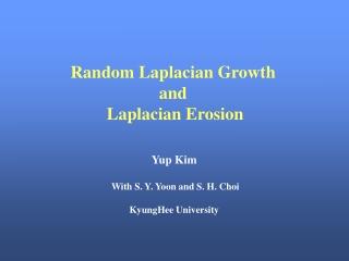 Random Laplacian Growth  and  Laplacian Erosion