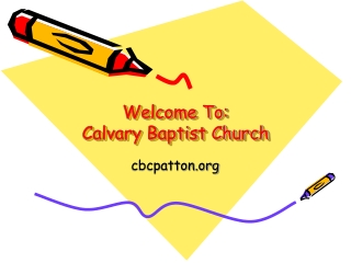 Welcome To: Calvary Baptist Church