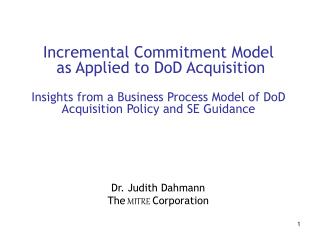 Incremental Commitment Model  as Applied to DoD Acquisition Insights from a Business Process Model of DoD Acquisition Po