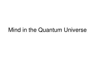Mind in the Quantum Universe