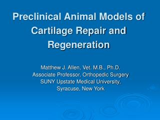 Preclinical Animal Models of  Cartilage Repair and Regeneration