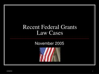Recent Federal Grants  Law Cases
