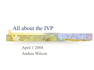 All about the IVP