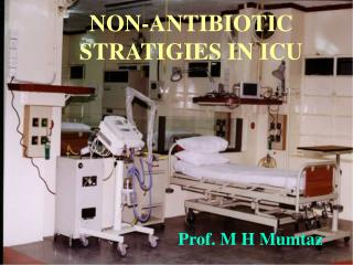 NON-ANTIBIOTIC STRATIGIES IN ICU