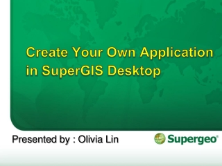 Create Your Own Application in  SuperGIS  Desktop