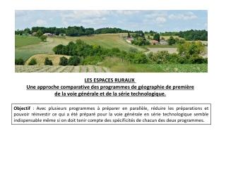 LES ESPACES RURAUX Une approche comparative des programmes de géographie de première