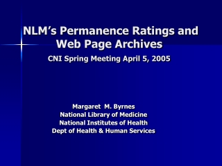 NLM's Permanence Ratings and Web Page Archives CNI Spring Meeting April 5, 2005
