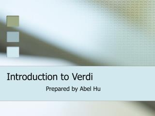 Introduction to Verdi