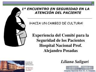 1º ENCUENTRO EN SEGURIDAD EN LA ATENCIÓN DEL PACIENTE ¡HACIA UN CAMBIO DE CULTURA!