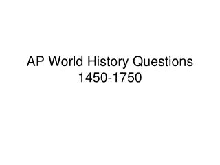 AP World History Questions 1450-1750
