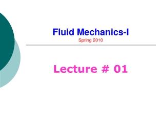 Fluid Mechanics-I Spring 2010