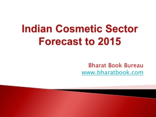 Indian Cosmetic Sector Forecast to 2015