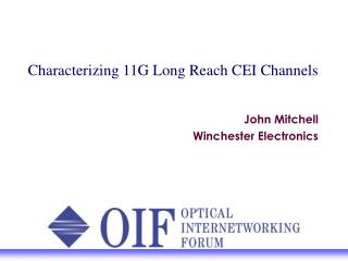 Characterizing 11G Long Reach CEI Channels