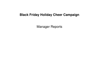 Black Friday Holiday Cheer Campaign Manager Reports