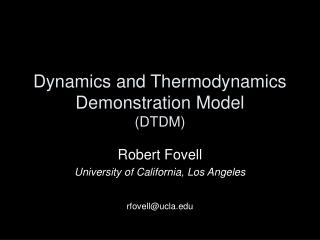 Dynamics and Thermodynamics Demonstration Model (DTDM)