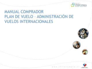MANUAL COMPRADOR  PLAN DE VUELO – ADMINISTRACIÓN DE VUELOS INTERNACIONALES