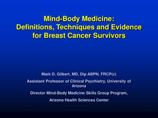 Mind-Body Medicine: Definitions, Techniques and Evidence for Breast Cancer Survivors