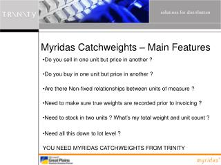 Myridas Catchweights   Main Features