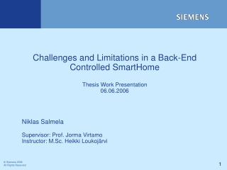 Challenges and Limitations in a Back-End Controlled SmartHome Thesis Work Presentation 06.06.2006