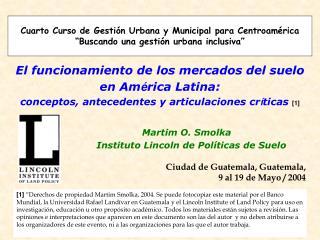 El funcionamiento de los mercados del suelo  en Am é rica Latina: conceptos,  antecedentes  y articulaciones cr í ticas