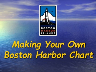Making Your Own Boston Harbor Chart