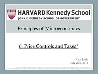 Principles of Microeconomics 6. Price Controls and Taxes*