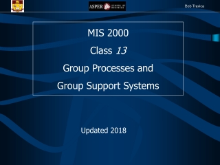 MIS 2000 Class  13 Group Processes and  Group Support Systems
