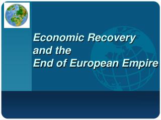 Economic Recovery  and the End of European Empire
