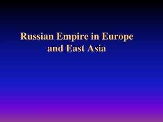 Russian Empire in Europe and East Asia
