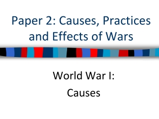 Paper 2: Causes, Practices and Effects of Wars