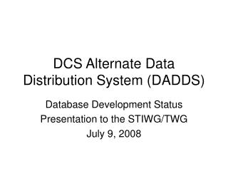 DCS Alternate Data Distribution System (DADDS)