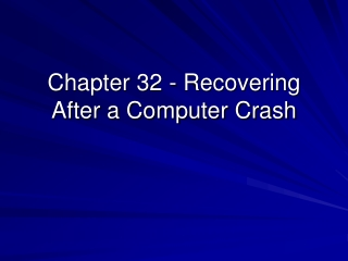 Chapter 32 - Recovering After a Computer Crash