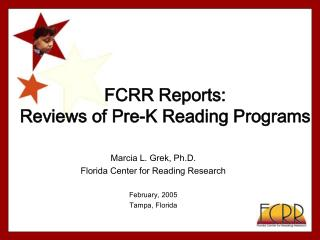 FCRR Reports:  Reviews of Pre-K Reading Programs