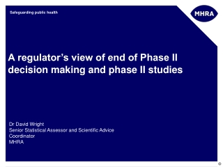 A regulator's view of end of Phase II decision making and phase II studies