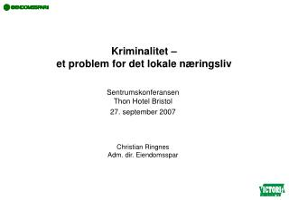 Kriminalitet –  et problem for det lokale næringsliv