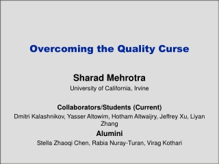 Overcoming the Quality Curse