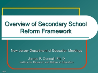 Overview of Secondary School Reform Framework