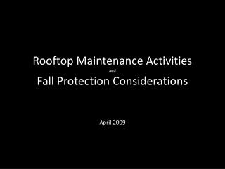 Rooftop Maintenance Activities and  Fall Protection Considerations
