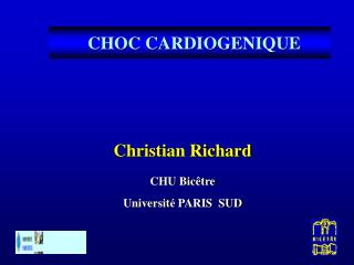 Christian Richard CHU Bicêtre Universit é  PARIS  SUD