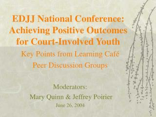 EDJJ National Conference: Achieving Positive Outcomes for Court-Involved Youth