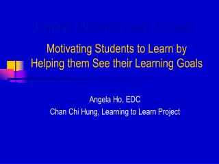 Helping Students Learn to Learn: Motivating Students to Learn by  Helping them See their Learning Goals