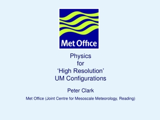 Physics  for  'High Resolution'  UM Configurations