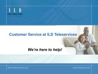 ILD Teleservices Customer Service